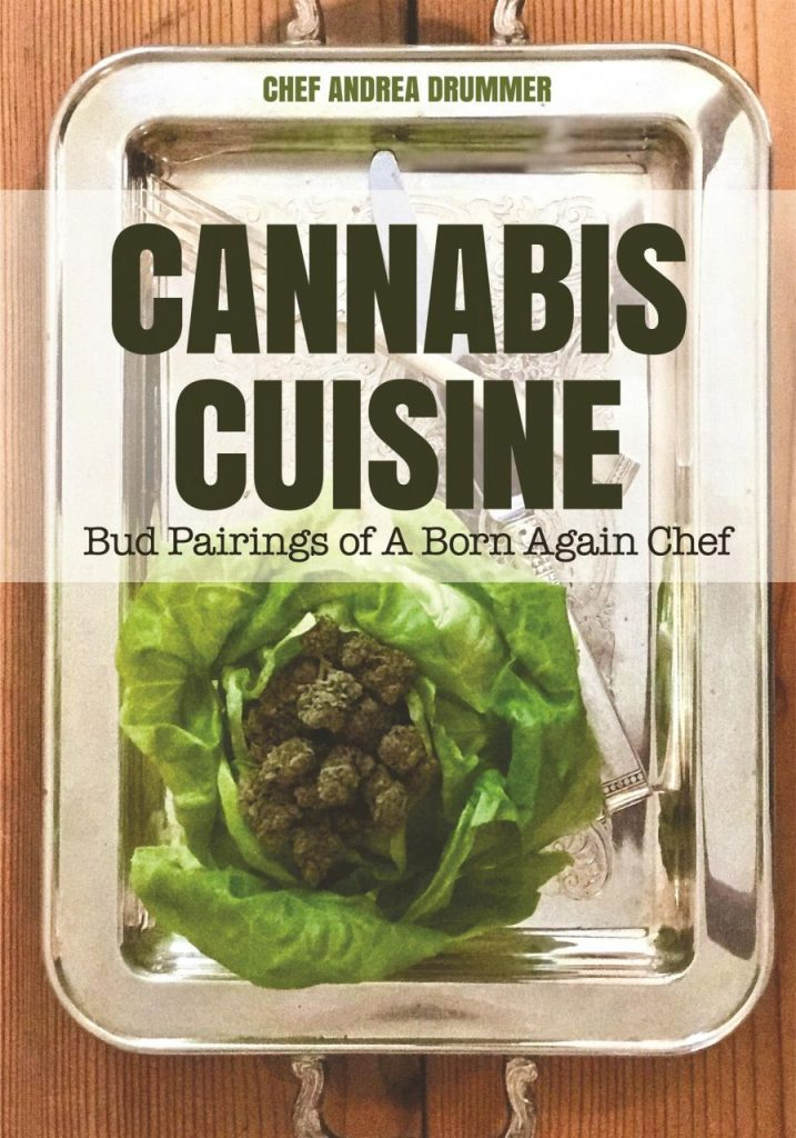 Cannabis Cuisine by Chef Andrea Drummer - book cover